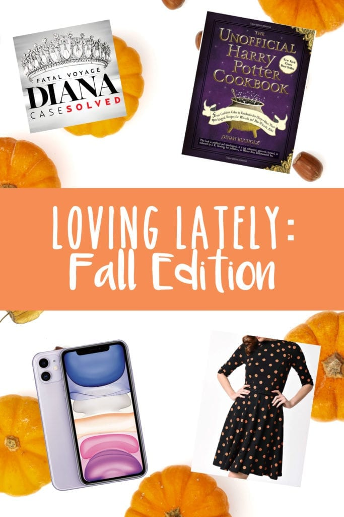 Loving Lately: Fall Favorites Edition by popular California life and style blog, The Brunette and The Beach: collage image of Diana Case Solved, The Unofficial Harry Potter Cookbook, smartphone, and polka dot dress.